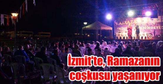 İZMİT'TE, RAMAZANIN COŞKUSU YAŞANIYOR