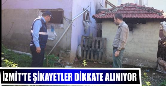 İZMİT'TE ŞİKAYETLER DİKKATE ALINIYOR