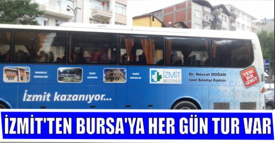 İZMİT'TEN BURSA'YA HER GÜN TUR VAR