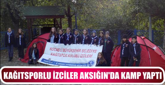 KAĞITSPORLU İZCİLER AKSIĞIN'DA KAMP YAPTI