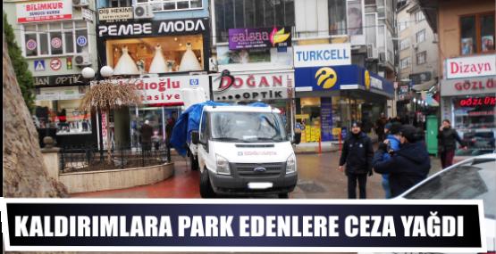 KALDIRIMLARA PARK EDENLERE CEZA YAĞDI