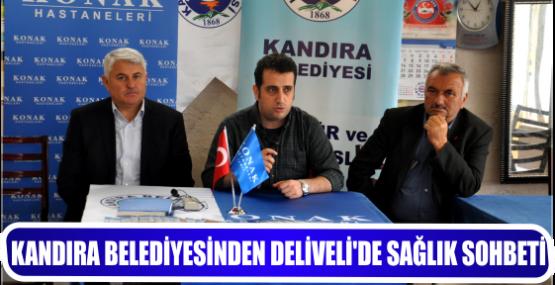 KANDIRA BELEDİYESİNDEN DELİVELİ'DE SAĞLIK SOHBETİ