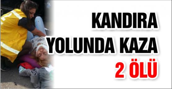KANDIRA  YOLUNDA KAZA 2 ÖLÜ