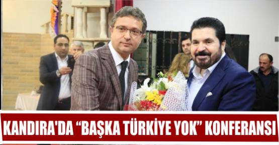"KANDIRA'DA ""BAŞKA TÜRKİYE YOK"" KONFERANSI"