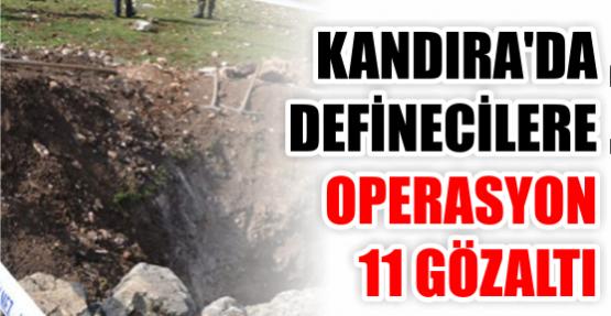 Kandıra'da definecilere operasyon: 11 gözaltı