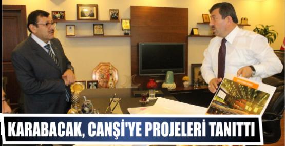 Karabacak, Canşi'ye projeleri tanıttı