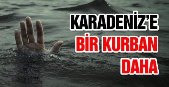 Karadeniz'e bir kurban daha