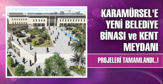 Karamürsel'e yeni belediye binası ve kent meydanı
