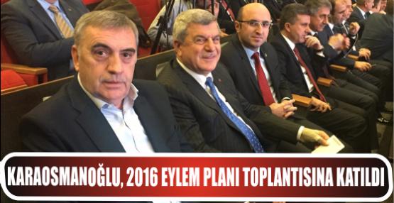 Karaosmanoğlu, 2016 eylem planı toplantısına katıldı