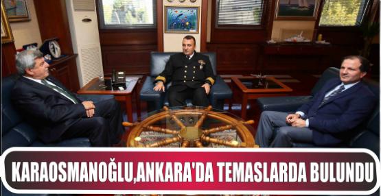Karaosmanoğlu, Ankara'da temaslarda bulundu
