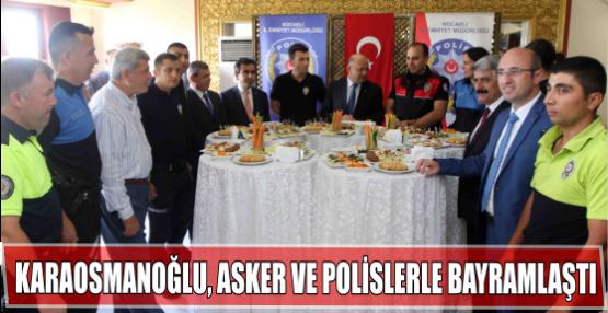 Karaosmanoğlu, Asker ve Polislerle bayramlaştı