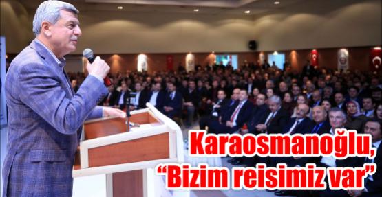 """Karaosmanoğlu, """"Bizim reisimiz var"""""""