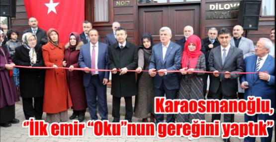 """Karaosmanoğlu, ''İlk emir """"Oku""""nun gereğini yaptık''"""