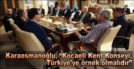"""Karaosmanoğlu, """"Kocaeli Kent Konseyi, Türkiye'ye örnek olmalıdır"""""""