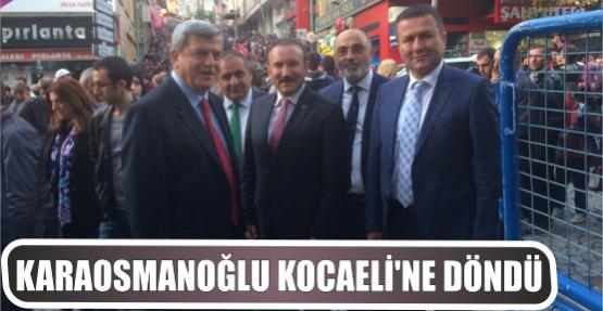 Karaosmanoğlu Kocaeli'ne döndü