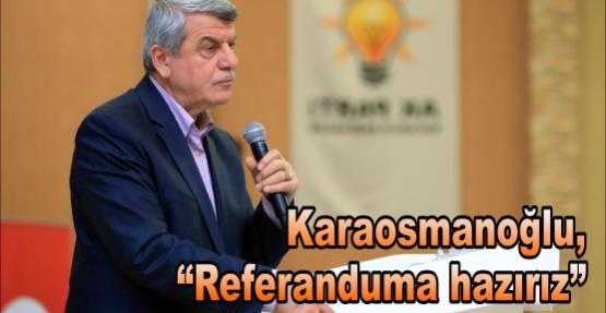 "Karaosmanoğlu, ""Referanduma hazırız"""