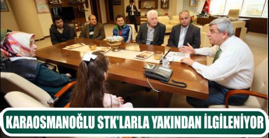 KARAOSMANOĞLU STK'LARLA YAKINDAN İLGİLENİYOR