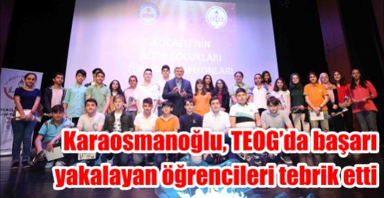Karaosmanoğlu, TEOG'da başarı yakalayan öğrencileri tebrik etti