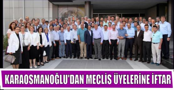 KARAOSMANOĞLU'DAN MECLİS ÜYELERİNE İFTAR