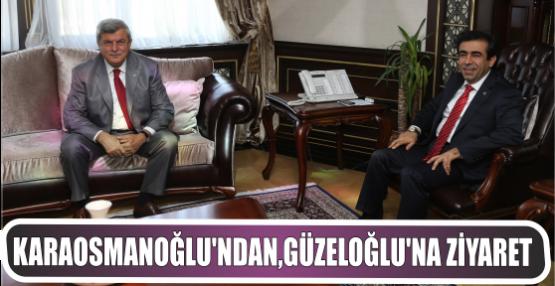 Karaosmanoğlu'dan Vali Güzeloğlu'na hoş geldin ziyareti