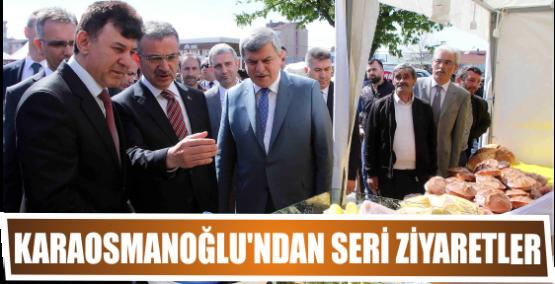 Karaosmanoğlu'ndan seri ziyaretler