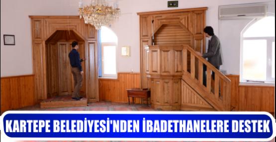 KARTEPE BELEDİYESİ'NDEN İBADETHANELERE DESTEK