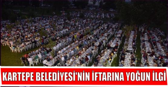 KARTEPE BELEDİYESİ'NİN İFTARINA YOĞUN İLGİ