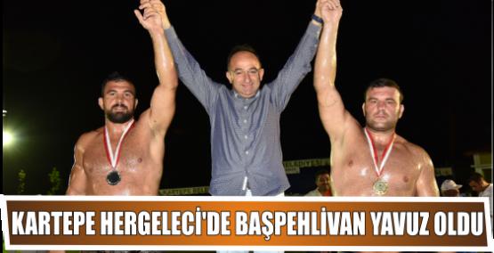 KARTEPE HERGELECİ'DE BAŞPEHLİVAN YAVUZ OLDU