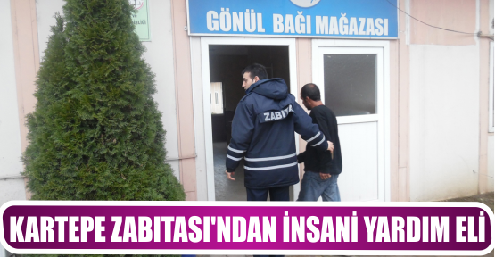 KARTEPE ZABITASI'NDAN İNSANİ YARDIM ELİ