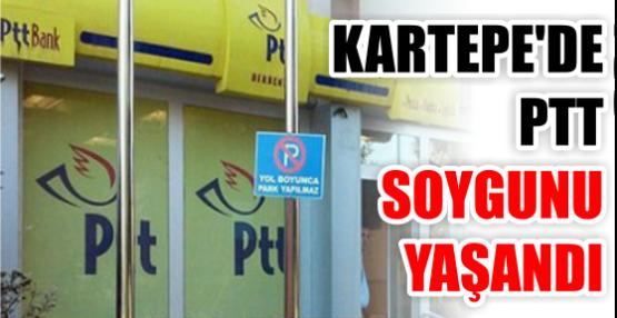 KARTEPE'DE PTT SOYGUNU YAŞANDI
