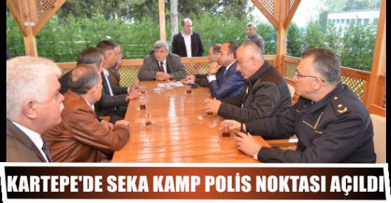 KARTEPE'DE SEKA KAMP POLİS NOKTASI AÇILDI