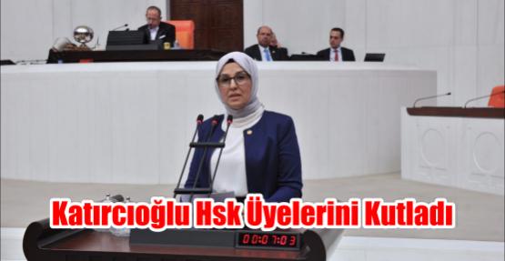 KATIRCIOĞLU HSK ÜYELERİNİ KUTLADI
