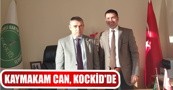 KAYMAKAM CAN, KOCKİD'DE