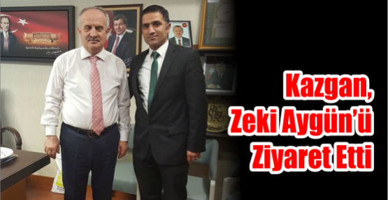 Kazgan, Zeki Aygün'ü ziyaret Etti