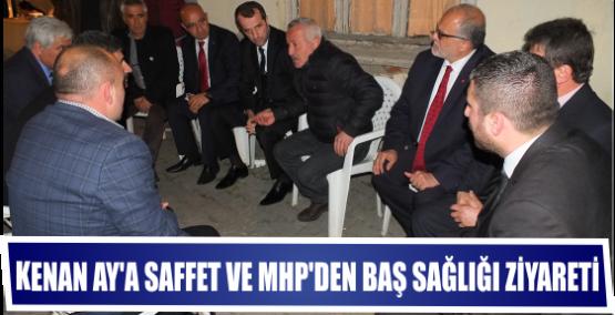 Kenan Ay'a Saffet ve MHP'den  Baş sağlığı ziyareti.