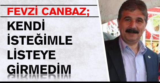 'KENDİ İSTEĞİMLE LİSTEYE GİRMEDİM''