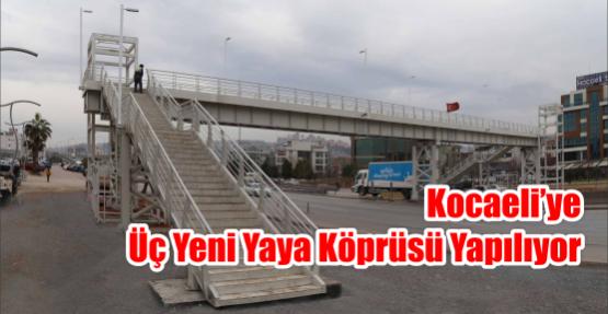 Kente üç yeni yaya köprüsü yapılıyor