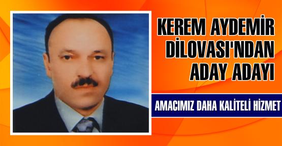 KEREM AYDEMİR DİLOVASI'NDAN  ADAY ADAYI
