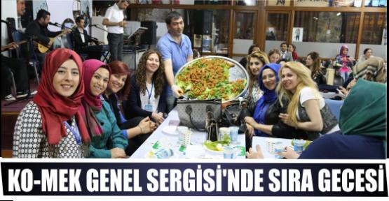 KO-MEK GENEL SERGİSİ'NDE SIRA GECESİ