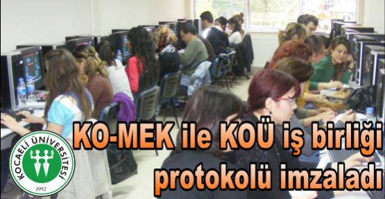 KO-MEK ile KOÜ iş birliği  protokolü imzaladı