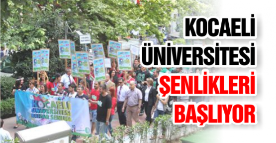 Kocaeli Üniversitesi Şenlikleri Başlıyor