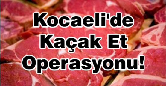 Kocaeli'de Kaçak Et Operasyonu!