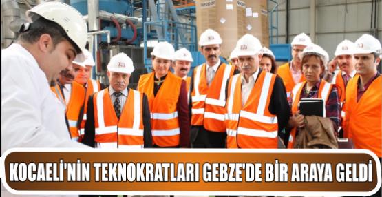 KOCAELİ'NİN TEKNOKRATLARI GEBZE'DE BİR ARAYA GELDİ