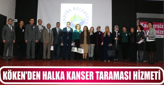 KÖKEN'DEN HALKA KANSER TARAMASI HİZMETİ