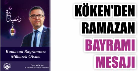 "KÖKEN'DEN ""RAMAZAN BAYRAMI"" MESAJI"