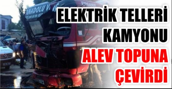 Kopan elektrik telleri kamyonu yaktı