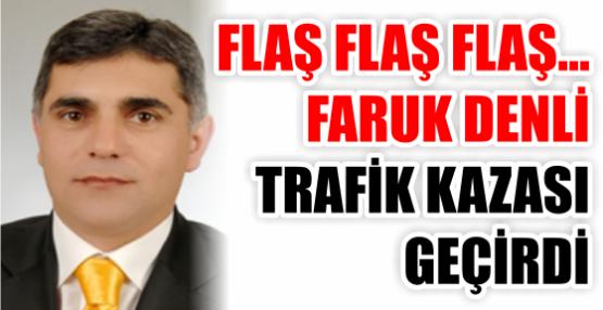 Körfez Belediye Başkan Yardımcısı Faruk Denli Trafik Kazası geçirdi.