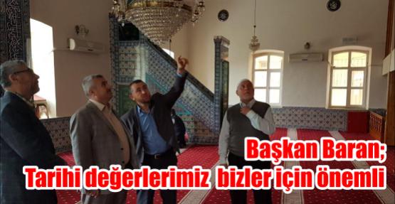 Körfez Belediye Başkanı İsmail Baran; Tarihi değerlerimiz  bizler için önemli