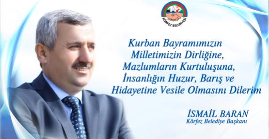 Körfez Belediye Başkanı İsmail Baran'ın Kurban Bayramı Mesajı