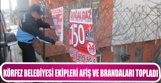 Körfez Belediyesi Ekipleri Afiş ve Brandaları Topladı